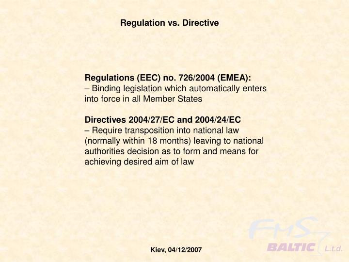 Regulation vs. Directive