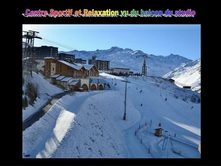 Centre Sportif et Relaxation vu du balcon du studio