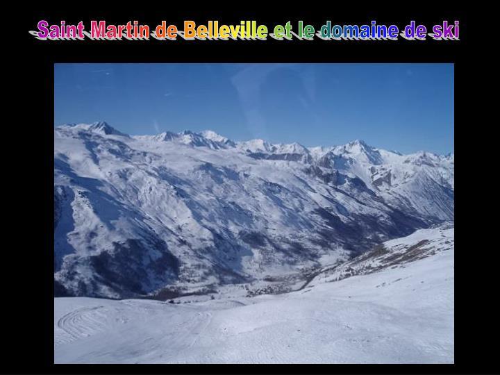 Saint Martin de Belleville et le domaine de ski