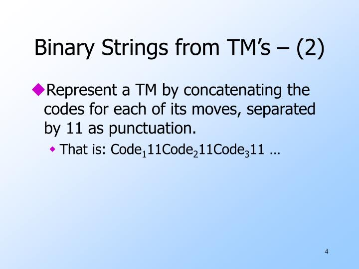 Binary Strings from TM's – (2)