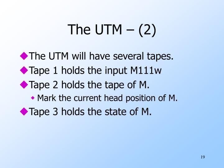 The UTM – (2)