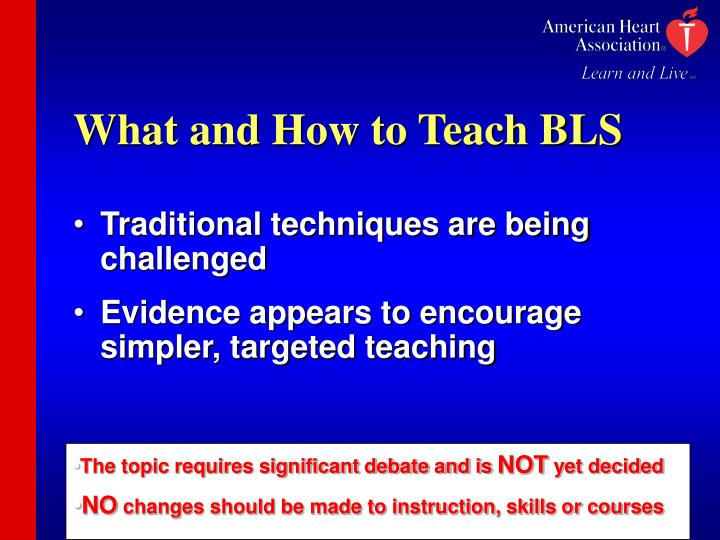 What and How to Teach BLS