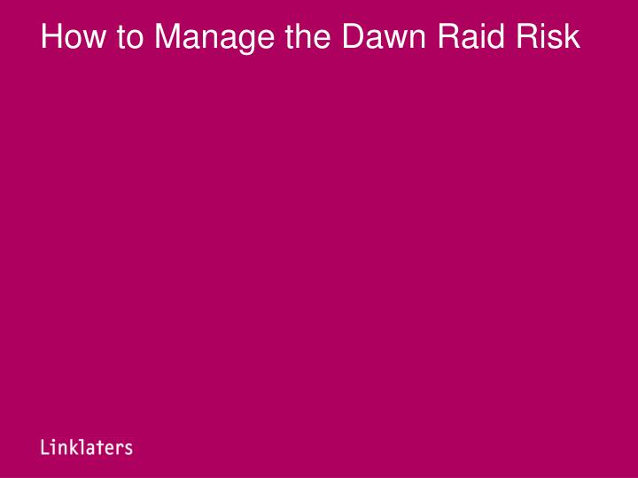 How to Manage the Dawn Raid Risk