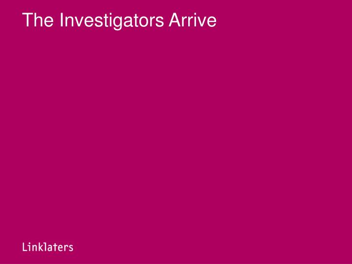 The Investigators Arrive