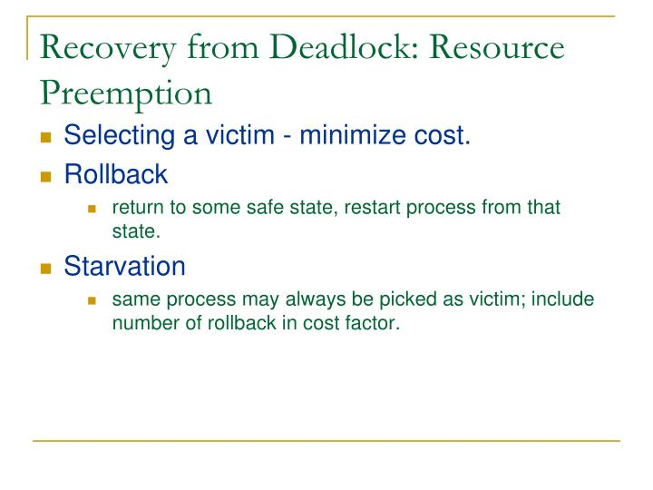 Recovery from Deadlock: Resource Preemption