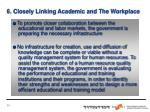 6 closely linking academic and the workplace