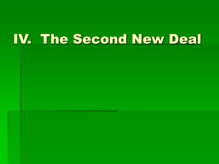 IV.  The Second New Deal