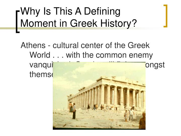 Why Is This A Defining Moment in Greek History?