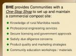 bhe provides communities with a one stop shop to set up and maintain a commercial compost site