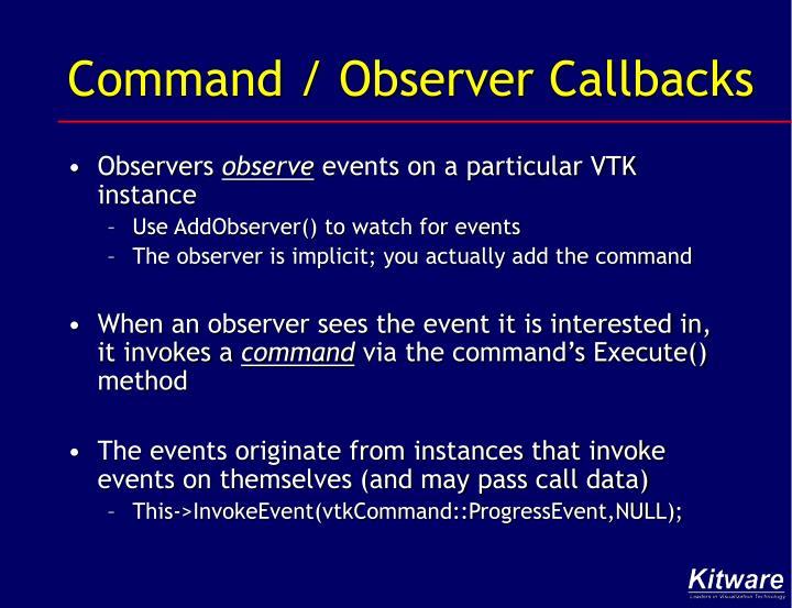 Command / Observer Callbacks