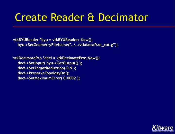 Create Reader & Decimator