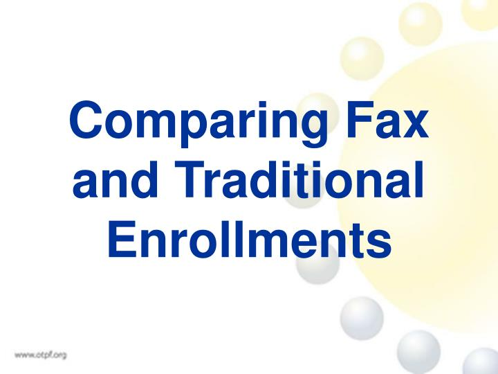 Comparing Fax and Traditional Enrollments