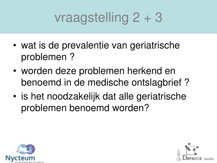 vraagstelling 2 + 3