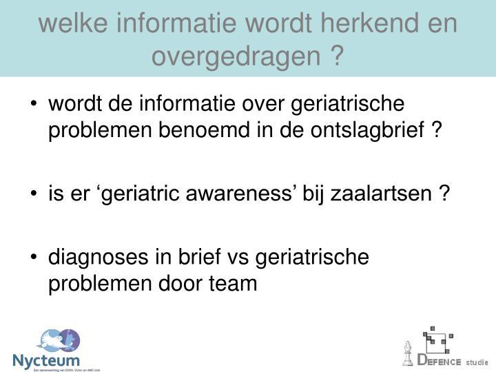 welke informatie wordt herkend en overgedragen ?