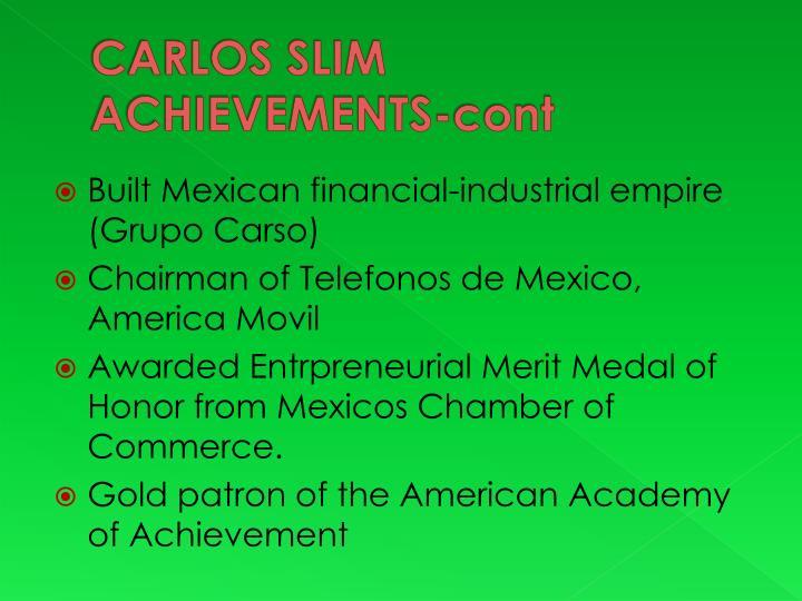 CARLOS SLIM ACHIEVEMENTS-cont