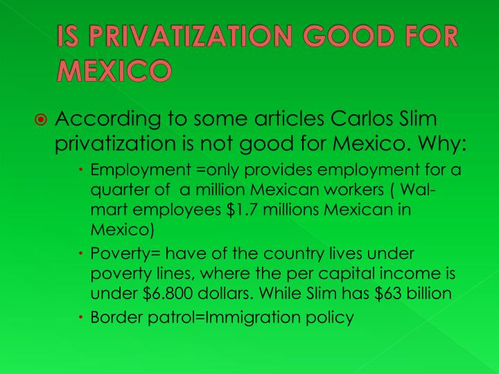 IS PRIVATIZATION GOOD FOR MEXICO
