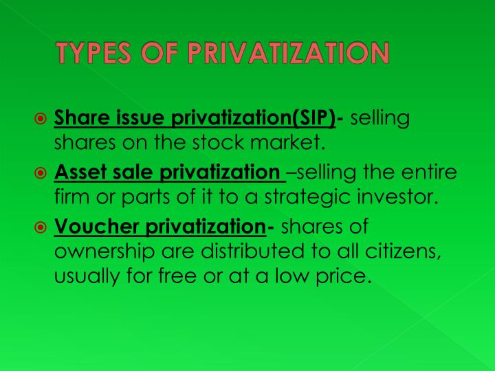 TYPES OF PRIVATIZATION