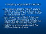 certainty equivalent method