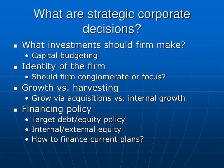 What are strategic corporate decisions?