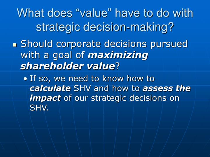 """What does """"value"""" have to do with strategic decision-making?"""