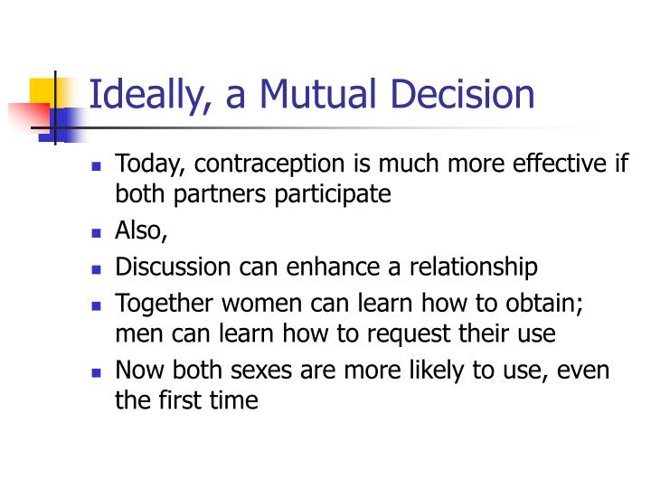 Ideally, a Mutual Decision