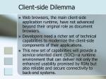 client side dilemma