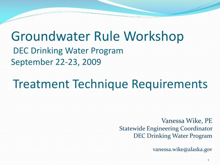 groundwater rule workshop dec drinking water program september 22 23 2009