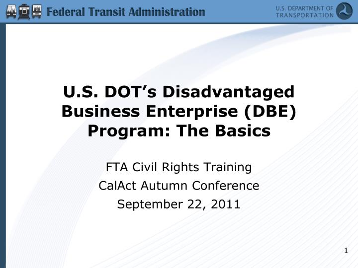 U s dot s disadvantaged business enterprise dbe program the basics