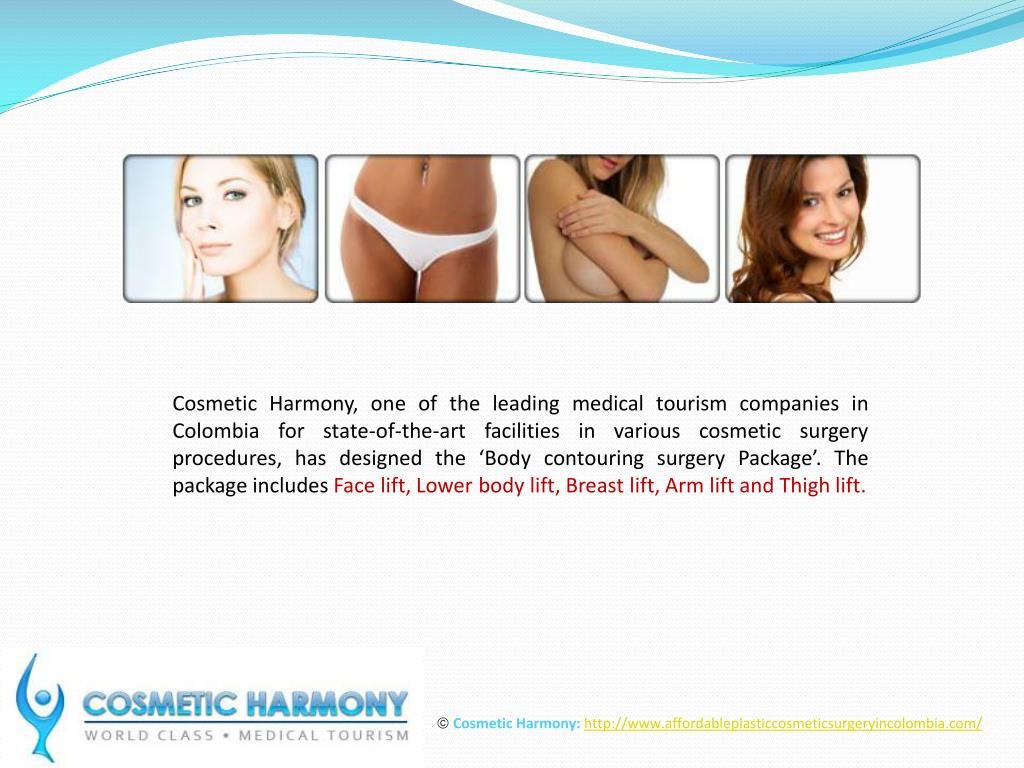 Cosmetic Harmony, one of the leading medical tourism companies in Colombia for state-of-the-art facilities in various cosmetic surgery procedures, has designed the 'Body contouring surgery Package'. The package includes