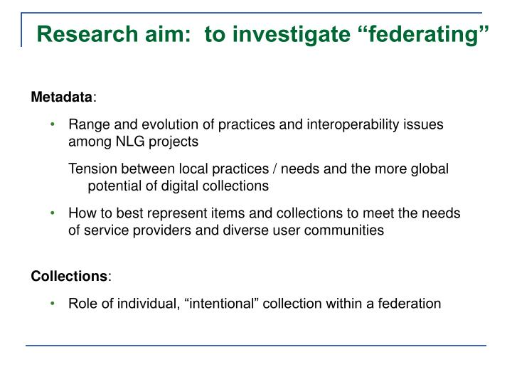 """Research aim:  to investigate """"federating"""""""