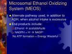 microsomal ethanol oxidizing system meos