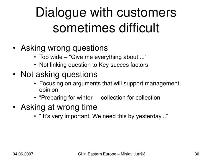 Dialogue with customers sometimes difficult
