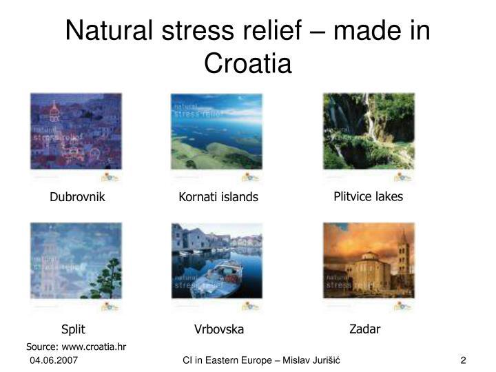 Natural stress relief – made in Croatia