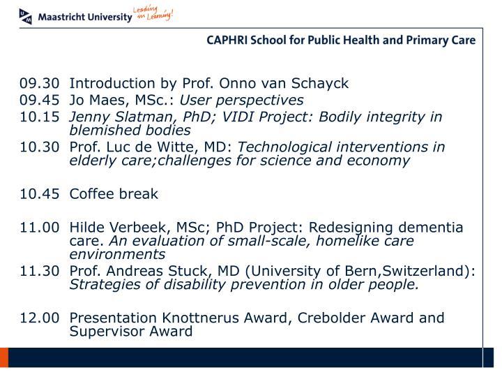 09.30Introduction by Prof. Onno van Schayck