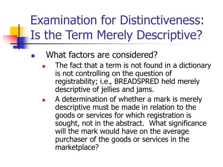 Examination for Distinctiveness:  Is the Term Merely Descriptive?