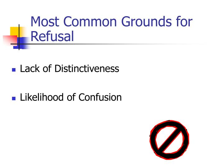 Most Common Grounds for Refusal