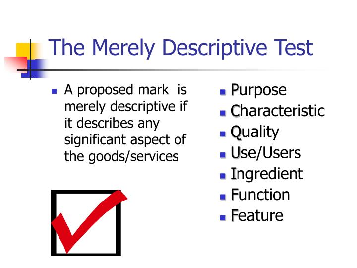 A proposed mark  is merely descriptive if it describes any significant aspect of the goods/services