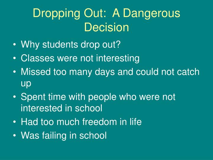 Dropping Out:  A Dangerous Decision