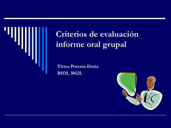 criterios de evaluaci n informe oral grupal
