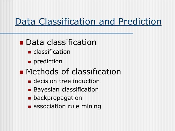 Data Classification and Prediction