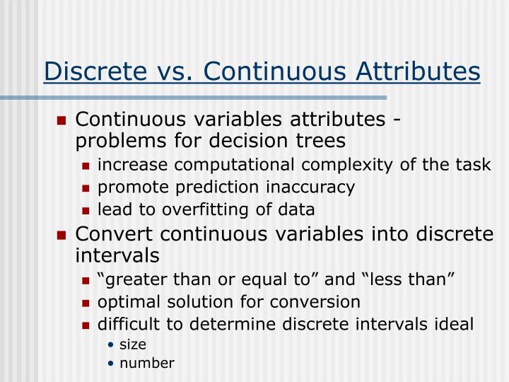 Discrete vs. Continuous Attributes