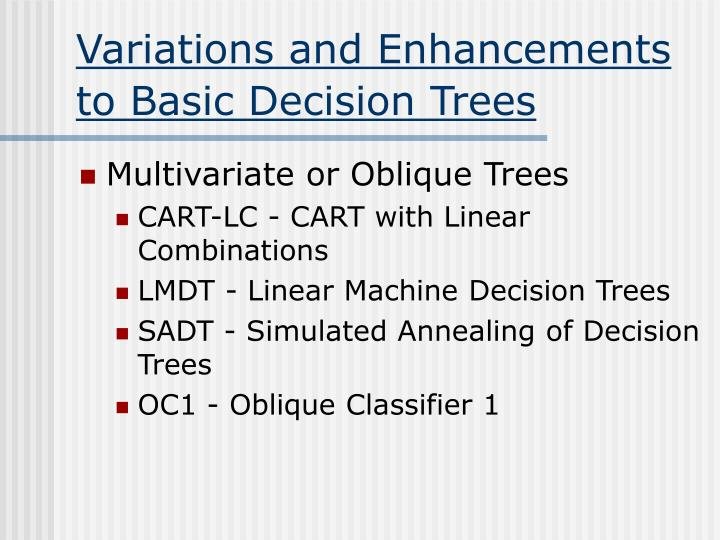 Variations and Enhancements to Basic Decision Trees