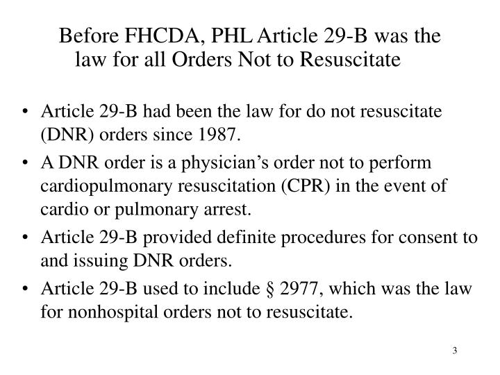 Before fhcda phl article 29 b was the law for all orders not to resuscitate