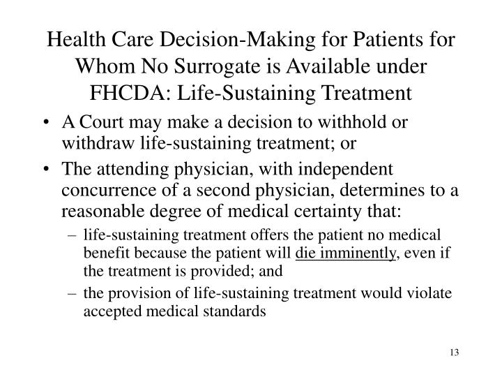 Health Care Decision-Making for Patients for Whom No Surrogate is Available under FHCDA: Life-Sustaining Treatment