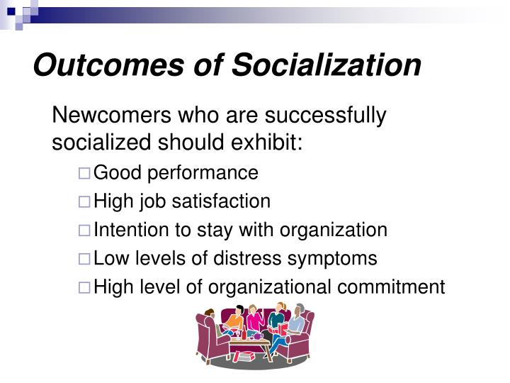 Outcomes of Socialization