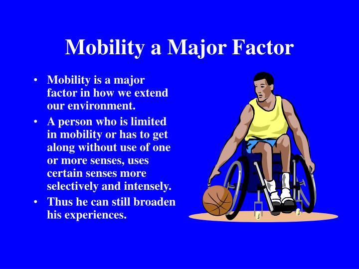 Mobility a Major Factor