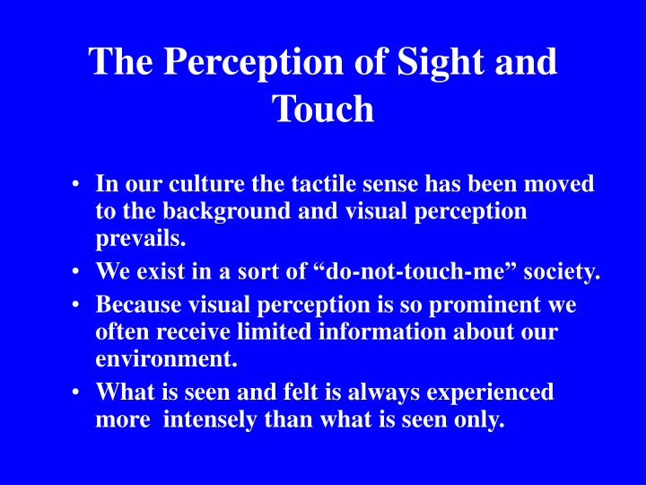 The Perception of Sight and Touch