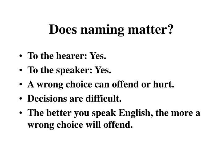 Does naming matter?