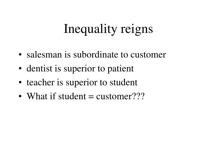 Inequality reigns