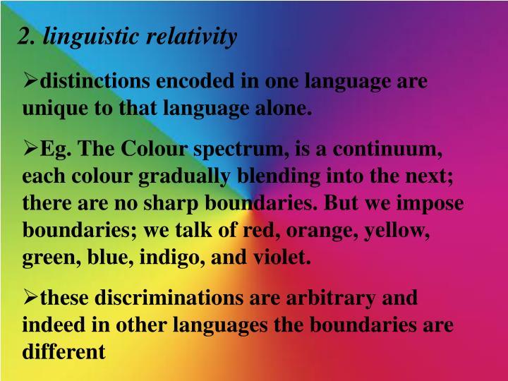 2. linguistic relativity